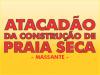 ATACADÃO DA CONSTRUÇÃO DE PRAIA SECA